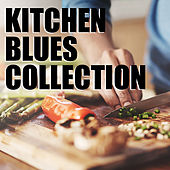 Kitchen Blues Collection de Various Artists