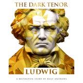 Ludwig de The Dark Tenor