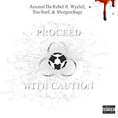 Proceed With Caution de Arsonal da Rebel