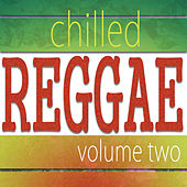 Chilled Reggae Vol 2 by Various Artists