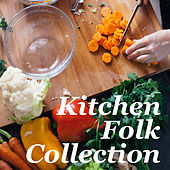 Kitchen Folk Collection de Various Artists