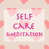 Self Care Meditation by Various Artists