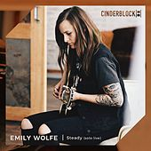 Steady (Cinderblock Sessions) by Emily Wolfe