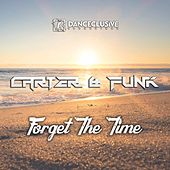 Forget the Time von Carter & Funk