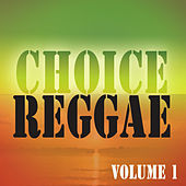 Choice Reggae Vol 1 by Various Artists