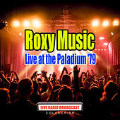 Live at the Paladium '79 (Live) by Roxy Music