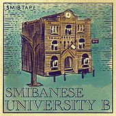 SMIB TAPE: SMIBANESE UNIVERSITY B by Smib