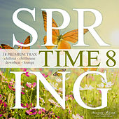 Spring Time Vol.8 - 18 Premium Trax: Chillout, Chillhouse, Downbeat, Lounge von Various Artists
