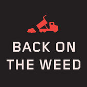 Dump Truck Part 1: Back on the Weed by We Are Scientists