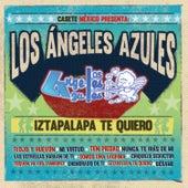 Iztapalapa Te Quiero de Los Angeles Azules