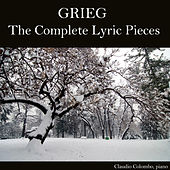Grieg: The Complete Lyric Pieces by Claudio Colombo
