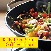 Kitchen Soul Collection by Various Artists