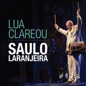 Lua Clareou (Ao Vivo) von Saulo Laranjeira
