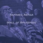 Wall of Amusement von Armando Artiga