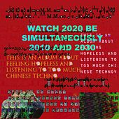 Watch 2020 Be Simultaneously 2010 And 2030 by S