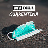 Quarentena de MV Bill
