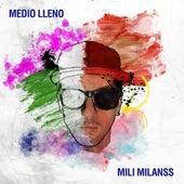 Medio Lleno de Mili Milanss