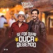 Se For Ouvir Ouça Bebendo, Ep. 01 de Cesar e Gabriel