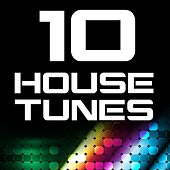 10 House Tunes by Various Artists
