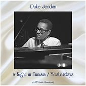 A Night in Tunisia / Yesterdays (All Tracks Remastered) by Duke Jordan