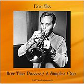 How Time Passes / A Simplex One (All Tracks Remastered) von Don Ellis