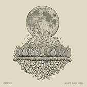 Alive and Well by Goose