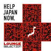 Help Japan Now - Lounge Selection by Various Artists