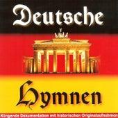 Deutsche Hymnen - Klingende Dokumentation mit historischen Originalaufnahmen by Various Artists