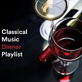 Classical Music Dinner Playlist de Various Artists
