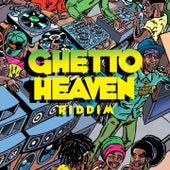 Ghetto Heaven Riddim de Naomi Cowan, Christopher Martin, Duane Stephenson, The Kemist, Marcia Griffiths, Mr Vegas, Kumar, Jah Lil, Ginjah, Dean Fraser, Gregory Morris