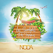 Les Sunlights des tropiques (Radio Edit) de NODA