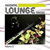 Oriental Lounge Tricks, Vol. 2 (Flavoured With Essential Ambient Vibes) by Various Artists