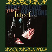 Every Village Has a Song, The Yusef Lateef Anthology (HD Remastered) by Yusef Lateef