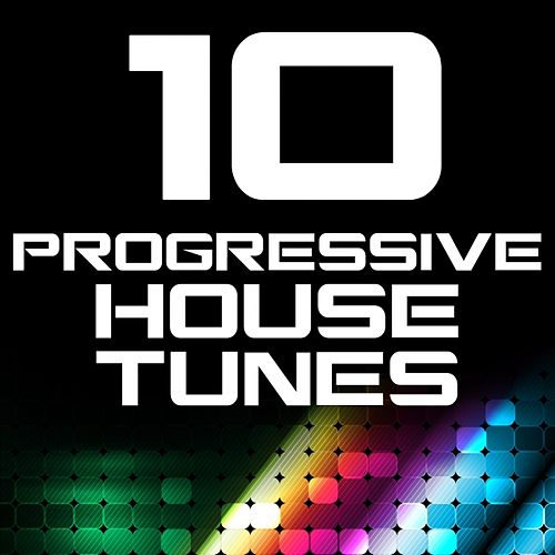 10 Progressive House Tunes by Various Artists