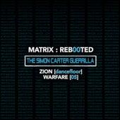 Matrix: Reb00ted - the Simon Carter Guerrilla - Zion (Hard Dance) Warfare (05) de Simon Carter