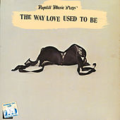 The Way Love Used to Be by Popular Music