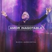 Amor Inagotable (En Vivo) de Marco Barrientos