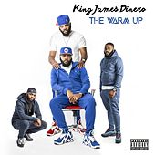 The Warm Up by King James Dinero