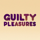 Guilty Pleasures di Various Artists