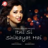Itni Si Shikayat Hai de Shreya Ghoshal