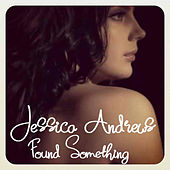 Found Something by Jessica Andrews