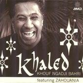 Khouf ngadji bahri (feat. Zahouania) by Khaled (Rai)