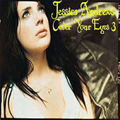 Cover Your Eyes 3 by Jessica Andrews
