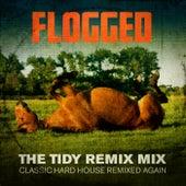 Flogged: Tidy Classics Remixed by Tidy Boys