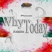 Why Today Riddim de Devil P