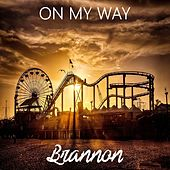 On My Way by Brannon
