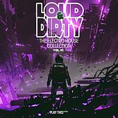 Loud & Dirty - The Electro House Collection, Vol. 32 de Various Artists