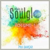 Baile do Soulglo, Vol. 1 (Ao Vivo) de Baile do Soulglo