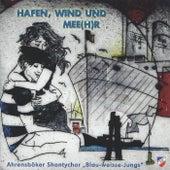 Hafen, Wind und Mee(h)r de Ahrensböker Shantychor Blau-weisse-Jungs