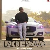 Ladki Hazaar by Danny Singh